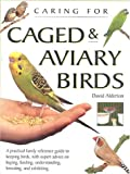Caring for Caged & Aviary Birds (1842153978) by Alderton, David