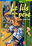 img - for Le Fils de mon p re book / textbook / text book