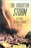 The Forgotten Storm: The Great Tri-State Tornado of 1925 (158574607X) by Akin, Wallace