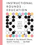 img - for Instructional Rounds in Education: A Network Approach to Improving Teaching and Learning by Elizabeth A. City, Richard F. Elmore, Sarah E. Fiarman, Lee published by Harvard Education Press (2009) Paperback book / textbook / text book