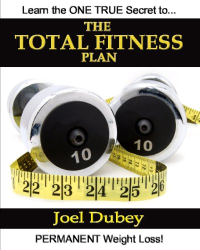 The Total Fitness Plan: The Last Diet And Exercise Book You'Ll Ever Need