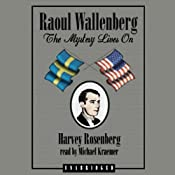 Raoul Wallenberg: The Mystery Lives On | [Harvey Rosenfeld]