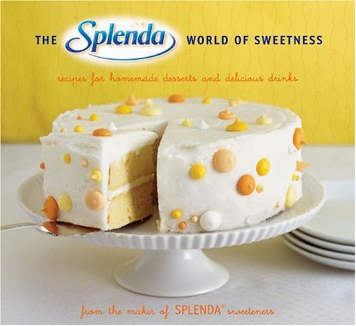 the-splenda-world-of-sweetness-recipes-for-homemade-desserts-and-delicious-drinks