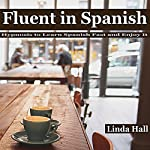Fluent in Spanish: Hypnosis to Learn Spanish Fast and Enjoy It | Linda Hall