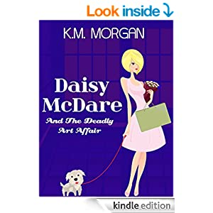 Daisy McDare And The Deadly Art Affair (Cozy Mystery) (Daisy McDare Cozy Creek Mystery Book 1)