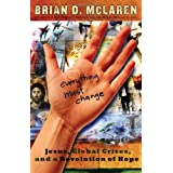 Everything Must Change: Jesus, Global Crises, and a Revolution of Hope ~ Brian D. McLaren