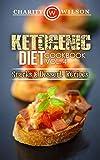Ketogenic Diet: Cookbook Vol. 4 Snacks & Dessert Recipes (Health Wealth & Happiness 71)