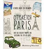 img - for [(Citysketch Paris: Nearly 100 Creative Prompts for Sketching the City of Lights )] [Author: Melissa Wood] [Mar-2014] book / textbook / text book