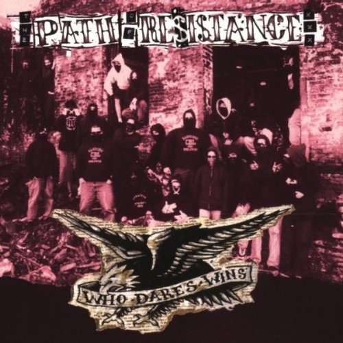 Vinilo : Path of Resistance - Who Dares Wins (Indie Exclusive, Reissue)