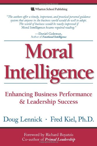 Moral Intelligence- Enhancing Business Performance and Leadership Success