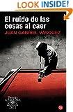 El ruido de las cosas al caer (Premio Alfaguara 2011) (Narrativa (Punto de Lectura)) (Spanish Edition)