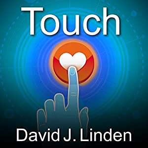Touch: The Science of Hand, Heart, and Mind Audiobook