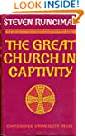 The Great Church in Captivity: A Stud...
