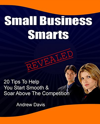 small-business-smarts-20-tips-to-help-you-start-smooth-soar-above-the-competition-english-edition