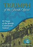 img - for Triumph of the Jewish spirit: 40 years of the Jewish Communal Appeal 1967 - 2007 book / textbook / text book