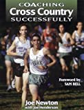 img - for By Joe Newton Coaching Cross Country Successfully (Coaching Successfully Series) (1st Edition) book / textbook / text book
