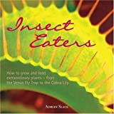 img - for Insect Eaters: How to Grow and Feed Extraordinary Plants by Adrian Slack (7-Sep-2006) Paperback book / textbook / text book