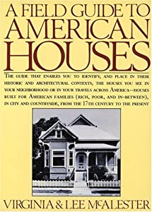 A Field Guide to American Houses BY:AUGUSTINE MAZZEI