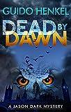 Dead by Dawn: A Jason Dark Mystery (Jason Dark - Ghost Hunter Book 7)