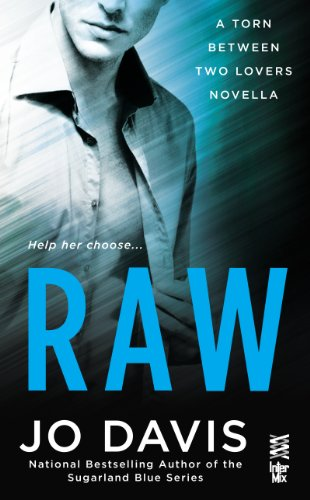 Raw: Torn Between Two Lovers (InterMix) by Jo Davis