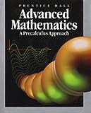 Prentice Hall Advanced Mathematics: A Precalculus Approach