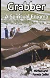 Grabber - A Spiritual Enigma: Guidelines for discussions on the life of Jacob (black & white version) (Unravel the Truth series) (Volume 2)