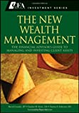 img - for The New Wealth Management: The Financial Advisors Guide to Managing and Investing Client Assets book / textbook / text book