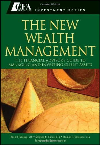 The New Wealth Management: The Financial Advisors Guide...