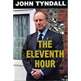 The Eleventh Hour: A Call for British Rebirthby John Tyndall
