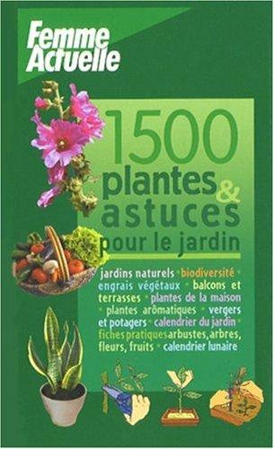 Propos de ce livre for 1001 trucs et astuces pour le jardin
