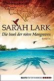 Die Insel der roten Mangroven: Roman (Allgemeine Reihe. Bastei Lübbe Taschenbücher) (kindle edition)