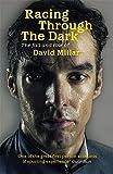 David Millar Racing Through the Dark: The Fall and Rise of David Millar