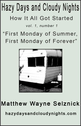 How It All Got Started: First Monday of Summer, First Monday of Forever (Hazy Days and Cloudy Nights)