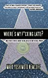 Wheres My F*cking Latte? (and Other Stories About Being an Assistant in Hollywood)