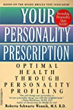 Your Personality Prescription: Optimal Health Through Personality Profiling