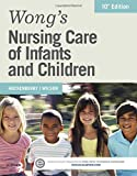 img - for Wong's Nursing Care of Infants and Children, 10e book / textbook / text book