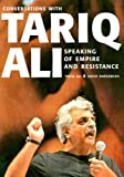 Speaking of Empire and Resistance: Conversations with Tariq Ali (156584954X) by Tariq Ali