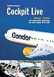 Cockpit Live: Auf Langstrecke unterwegs mit einer Condor B767-300 - Friedhelm Bergmann