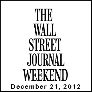Weekend Journal 12-21-2012 | [The Wall Street Journal]