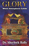 img - for Glory Where Atomspheres Collide book / textbook / text book