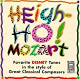 Heigh-Ho Mozart - Favorite Disney Tunes in the style of Great Classical Composers