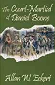 Amazon.com: The Court-Martial of Daniel Boone (9781931672320): Allan W. Eckert: Books