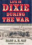 img - for Life in Dixie During the War (Civil War Georgia) book / textbook / text book