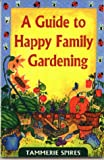 img - for Guide to Happy Family Gardening book / textbook / text book