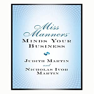 Miss Manners Minds Your Business | [Judith Martin, Nicholas Ivor Martin]