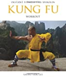 Instant Fitness: The Shaolin Kung Fu Workout (Instant Health The Shaolin Qigong Workou)