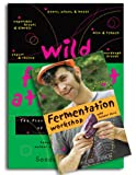img - for Wild Fermentation & Fermentation Workshop with Sandor Ellix Katz (Book & DVD Bundle) book / textbook / text book