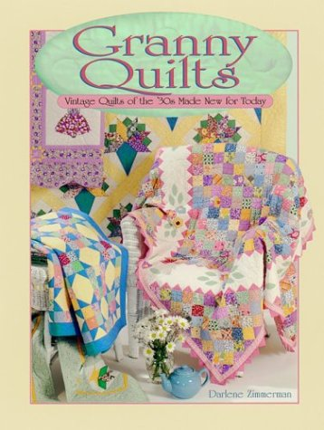 Granny Quilts: Vintage Quilts of the 30s Made New for Today (Texas Quilts Texas Treasures compare prices)
