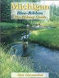 Michigan Blue-Ribbon Fly-Fishing Guide (Blue-Ribbon Fly Fishing Guides)