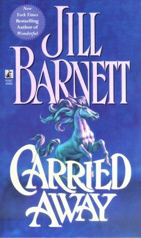 Carried Away, JILL BARNETT